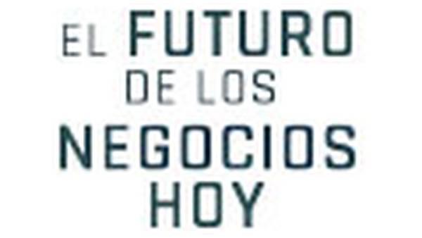 El futuro de los negocios hoy